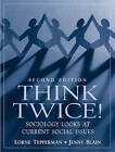 Think Twice: Sociology Looks at Current Social Issues by Jenny Blain, Lorne Tepperman (Paperback, 2005)