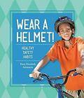 Wear a Helmet!: Healthy Safety Habits by Mary Elizabeth Salzmann (Hardback, 2015)