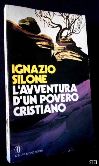 Ignazio Silone - L'avventura di un povero cristiano - Mondadori 1983