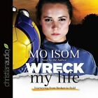 Wreck My Life: Journeying from Broken to Bold by Mo Isom (CD-Audio, 2016)