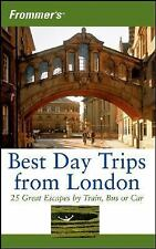 Frommers Best Day Trips from London: 25 Great Escapes by Train, Bus or Car