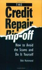 Credit Repair Rip-Off: How To Avoid The Scams And Do It Yourself-ExLibrary