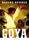 Goya by Robert Hughes (2003, Hardcover)