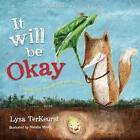 It Will Be Okay: Trusting God Through Fear and Change von Lysa TerKeurst (2014, Gebundene Ausgabe)