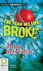 The Year My Life Broke by John Marsden 9781486212958 Cd-audio 2014