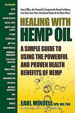 Healing with Hemp Oil : A Simple Guide to Using the Powerful and Proven Health Benefits of Hemp by Earl Mindell (2017, Paperback)