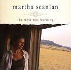The West Was Burning by Martha Scanlan (CD, Feb-2007, Sugar Hill)