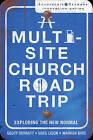 A Multi-site Church Roadtrip: Exploring the New Normal by Geoff Surratt, Greg Ligon, Warren Bird (Paperback, 2009)