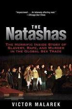 The Natashas : The Horrific Inside Story of Slavery, Rape, and Murder in the...