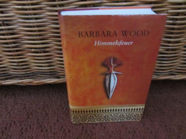 Neuwertige, gebundene Ausgabe des Buches: Himmelsfeuer von Barbara Wood