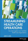 Streamlining Health Care Operations: How Lean Logistics Can Transform Health Care Organizations by Audie G. Lewis (Hardback, 2001)