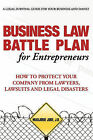 Business Law Battle Plan for Entrepreneurs: How to Protect Your Company from Lawyers, Lawsuits and Legal Disasters by Marjorie Jobe (Hardback, 2010)