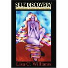 Self Discovery: Prose and Poetry: A Journey from Pain to Purpose by Lisa C Williams (Paperback / softback, 2001)