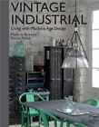 Vintage Industrial: Living with Machine Age Design by Patrice Pascal, Misha de Potestad (Hardback, 2014)