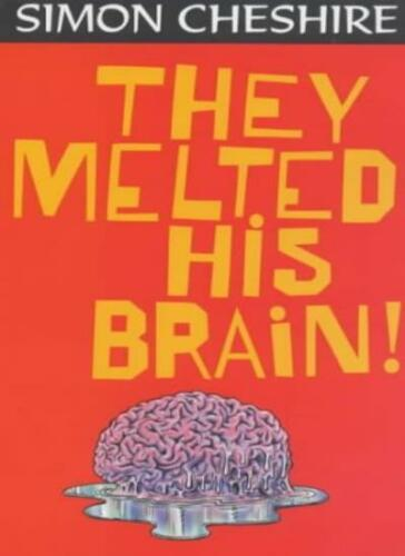 1 of 1 - They Melted His Brain By Simon Cheshire. 9780744572933