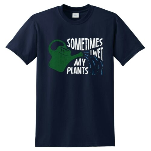 Sometimes I Wet My Plants T-shirt Funny Gardening Christmas Gift For Dad Father
