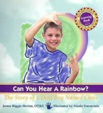 Can You Hear a Rainbow?: The Story of a Deaf Boy Named Chris (Rehabili-ExLibrary