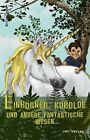 Einhörner, Kobolde und andere fantastische Wesen von Lord Swanstone, Diandra Linnemann und Micky Schwarz (2012, Kunststoffeinband)