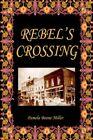 Rebel's Crossing 9780595343645 by Pamela Boone Miller Book