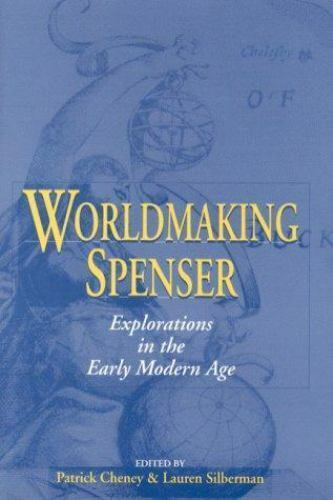 Worldmaking Spenser: Explorations in the Early Modern Age (Studies in the Engl..