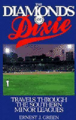 Diamonds of Dixie : Travels Through the Southern Minor Leagues