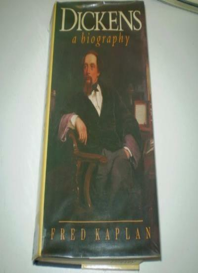 Dickens: A Biography (A John Curtis book) By Fred Kaplan. 9780340485583