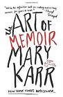 The Art of Memoir by Mary Karr (Paperback, 2016)