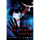 Play The Pipes Lowly 9780595271641 by Janet L Leach Paperback