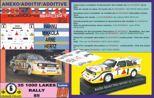 05 ANEXO DECAL 1//43 AUDI QUATTRO SPORT E2 H.MIKKOLA 1000 LAKES R 1985