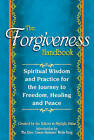 Forgiveness Handbook: Spiritual Wisdom and Practice for the Journey to Freedom, Healing and Peace by Editors At SkyLight Paths (Paperback, 2014)