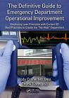 The Definitive Guide to Emergency Department Operational Improvement: Employing Lean Principles with Current ED Best Practices to Create the  No Wait  Department by Chuck Noon, Jody Crane (Paperback, 2011)