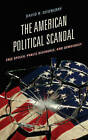 The American Political Scandal: Free Speech, Public Discourse, and Democracy by David R. Dewberry (Hardback, 2015)
