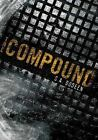 The Compound: The Compound 1 by S. A. Bodeen (2008, Hardcover)