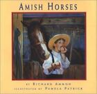 Amish Horses by Richard Ammon (2001, Reinforced)