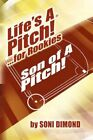 Life's a Pitch ...for Rookies by Dimond Soni 1436383366 Xlibris Corp