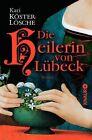 Die Heilerin von Lübeck von Kari Köster-Lösche (2013, Taschenbuch)