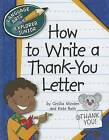 How to Write a Thank-You Letter by Kate Roth, Cecilia Minden (Hardback, 2012)