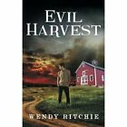 Evil Harvest by Wendy Ritchie (Paperback / softback, 2013)