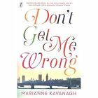 Don't Get Me Wrong by Marianne Kavanagh (Paperback, 2015)