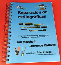 Libro Reparaciones de Estilográficas en Español Jim Marshall y Lawrence Oldfield