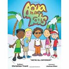 Aqua Tots We're All Different 9781467036429 by Christian Trent Book
