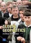 Global Geopolitics: A Critical Introduction by Klaus J. Dodds (Paperback, 2004)