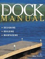 The Dock Manual: Designing/building/maintaining By Max Burns, (paperback), Store on sale