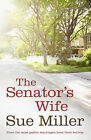 The Senator's Wife by Sue Miller (Paperback, 2009)