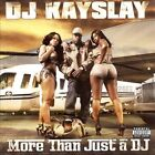 More Than Just a DJ: DJ Kayslay [PA] * by DJ Kayslay (CD, Feb-2010, E1 Entertainment)