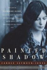 Painted Shadow: The Life of Vivienne Eliot, , Seymour-Jones, Carole, Very Good,