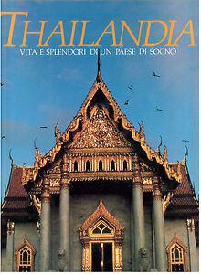 WARREN-WILLIAM-THAILANDIA-VITA-E-SPLENDORI-DI-UN-PAESE-DA-SOGNO-MONDADORI-1988