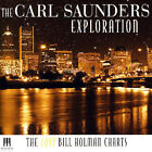The Lost Bill Holman Charts by The Carl Saunders Exploration/Carl Saunders (CD, Sep-2007, MAMA Records)