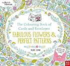British Museum: The Colouring Book of Cards and Envelopes: Fabulous Flowers and Perfect Patterns by Nosy Crow Ltd (Paperback, 2017)