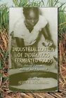 Industrialization of Indigenous Fermented Foods by Taylor & Francis Inc (Hardback, 2004)